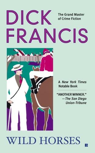 Wild Horses - Dick Francis - Dick Francis