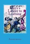 Harrys Ladder To Learning