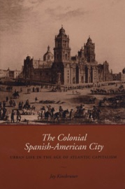 The Colonial Spanish American City