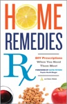 Home Remedies Rx DIY Prescriptions When You Need Them Most