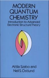 Modern Quantum Chemistry - Attila Szabo & Neil S. Ostlund