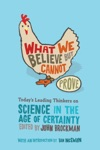 What We Believe But Cannot Prove
