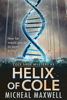 Micheal Maxwell - Helix of Cole: Cole Sage Mystery #3 (2018 Edition) artwork