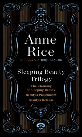 The Sleeping Beauty Trilogy - A. N. Roquelaure & Anne Rice