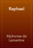 Alphonse de Lamartine - Raphael artwork