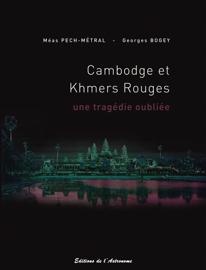 Cambodge et Khmers rouges, une tragédie oubliée (1975-1979)