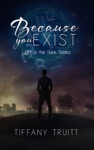 Because You Exist