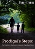 Prodigal's Steps: The True Story of a Family's Desperate Flight Back Home