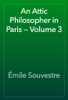 Émile Souvestre - An Attic Philosopher in Paris — Volume 3 artwork