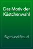 Sigmund Freud - Das Motiv der Kästchenwahl artwork