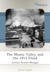 The Miami Valley And The 1913 Flood