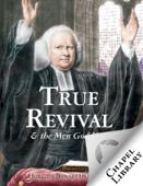 True Revivals and the Men God Uses