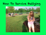 How To Survive Bullying