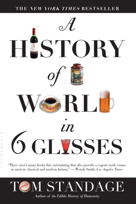 A History of the World in 6 Glasses - Tom Standage book