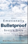 Emotionally Bulletproof - Scotts Story Book 2