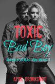 Toxic Bad Boy