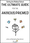 Getting Into Medical School The Ultimate Guide For The Anxious Premed