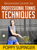 Beginners Guide To Profesional Tennis Techniques