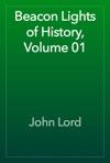 Beacon Lights Of History Volume 01