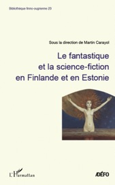 LE FANTASTIQUE ET LA SCIENCE-FICTION EN FINLANDE ET EN ESTONIE
