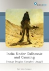 India Under Dalhousie And Canning