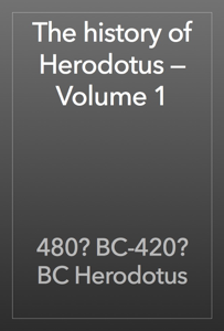 The history of Herodotus — Volume 1 Book Review