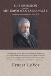 C H Spurgeon And The Metropolitan Tabernacle
