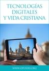 Tecnologas Digitales Y Vida Cristiana