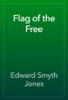 Edward Smyth Jones - Flag of the Free artwork