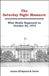 The Saturday Night Massacre What Really Happened On October 20 1973