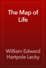 William Edward Hartpole Lecky - The Map of Life artwork