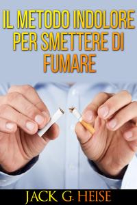 IL Metodo indolore per Smettere di Fumare Libro Cover