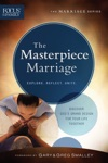 The Masterpiece Marriage Focus On The Family Marriage Series