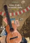 Lima El Vals Y La Cancin Criolla 1900-1936