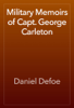 Daniel Defoe - Military Memoirs of Capt. George Carleton artwork