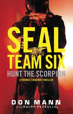 SEAL Team Six: Hunt the Scorpion - Don Mann & Ralph Pezzullo book