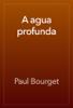 Paul Bourget - A agua profunda artwork