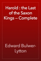Harold : the Last of the Saxon Kings — Complete