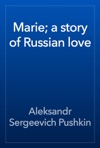 Marie A Story Of Russian Love