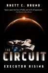 The Circuit Executor Rising
