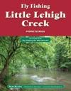 Fly Fishing Little Lehigh Creek Pennsylvania