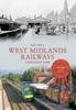 West Midlands Railways Through Time