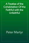 A Treatise Of The Cohabitation Of The Faithful With The Unfaithful
