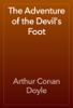 Arthur Conan Doyle - The Adventure of the Devil's Foot artwork