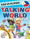 Kids Vs Filipino Talking World Enhanced Version