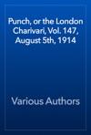 Punch Or The London Charivari Vol 147 August 5th 1914