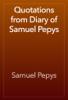 Samuel Pepys - Quotations from Diary of Samuel Pepys artwork