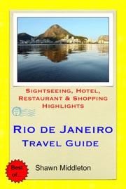 RIO DE JANEIRO, BRAZIL TRAVEL GUIDE - SIGHTSEEING, HOTEL, RESTAURANT & SHOPPING HIGHLIGHTS (ILLUSTRATED)
