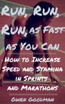 Run Run Run As Fast As You Can How To Increase Speed And Stamina In Sprints And Marathons