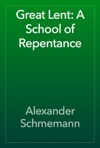 Great Lent A School Of Repentance